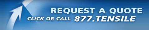 Request A Quote - Click Or Call 877.TENSILE